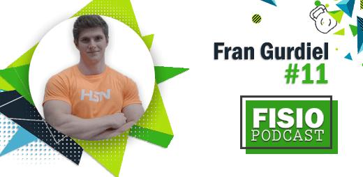 Portada FisioPodcast #11 Entrenamiento de fuerza en Fisioterapia, con Fran Gurdiel (1/2)