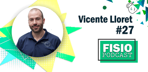27 Marketing y Gestión en Fisioterapia, con Vicente Lloret