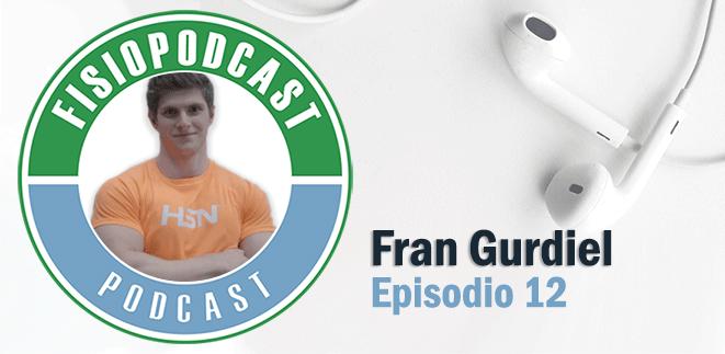 #12 Entrenamiento de fuerza en Fisioterapia, con Fran Gurdiel (2/2)