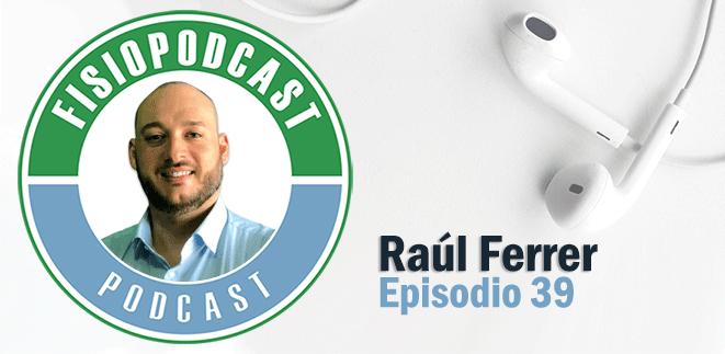 #39 Educación Terapéutica y Dolor Crónico, con Raúl Ferrer (1/2)