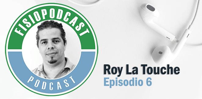 #6 Cefaleas y migrañas, con Roy La Touche (2/3)