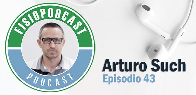 #43 Neuropatías y Dolor Neuropático, con Arturo Such (2/2)