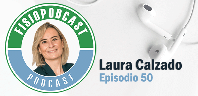 #50 Fisioterapia y Suelo Pélvico, con Laura Calzado (2/2)