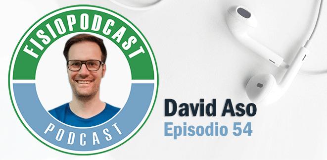 #54 Fisioterapia Neurológica, con David Aso (1/2)